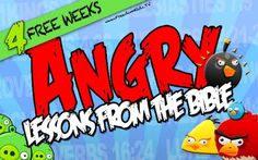 4 Free Weeks Angry (Angry Birds) Lessons From The Bible...Print outs, lesson plan, video's, Bible Verses, take home sheets, etc....Great Lesson Plans...and their FREE
