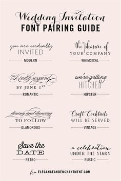 Wedding Invitation Font Pairing Guide  { Modern } Quickpen and ITC Avant Garde Gothic { Whimsical } Cantoni Pro and Caecilia  { Romantic } Poem Script and Adobe Caslon Pro  { Hipster } Melany Lane and Strangelove { Glamorous } Burgues Script and New Caledonia  { Vintage } Isabella and Core Deco  { Retro } Thirsty Script and Archive Antique Extended  { Rustic } Bombshell Pro and Ariadne Condensed  { Fonts used in header } Carolyna Pro Black and Trade Gothic Condensed 20