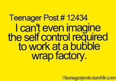 Hahahahahaa! I honestly don't think I would be able to manage.