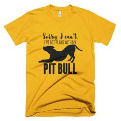 Plans with My Pitbull Short sleeve men's t-shirt