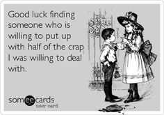 Your lying and cheating is just the tip of the iceberg.  I want to be there to watch, when they realize they'll have to deal with your domineering, lying, ignorant family too. divorce humor