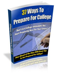 """#Students - """"37 Ways To Prepare For College"""" with BONUS"""