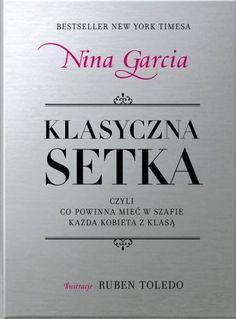 Klasyczna setka czyli co powinna mieć w szafie każda kobieta z klasą-Garcia Nina