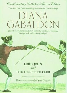 Lord John and the Hellfire Club (LJG by Diana Gabaldon < mid December 2018 read Outlander Novel, Outlander Book Series, Outlander 2016, Gabaldon Outlander, Debbie Macomber, Thomas Brodie Sangster, Best Books To Read, Good Books, Big Books