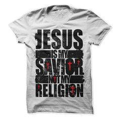 jesus is my savior not my religion T-Shirt #jesus #shirt