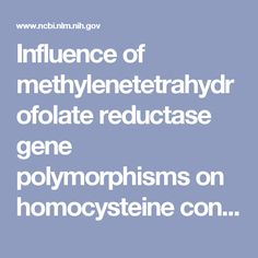 Influence of methylenetetrahydrofolate reductase gene polymorphisms on homocysteine concentrations after nitrous oxide anesthesia. - PubMed - NCBI