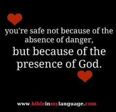 In Your presence is fullness of joy, At Your right hand are pleasures forevermore.   Psalms 16