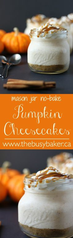 These No-Bake Mason Jar Pumpkin Cheesecake are the perfect treat for fall! #thanksgiving
