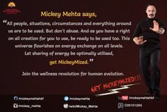 """""""Let sharing of energy by optimally utilized, #MickeyMize""""  #quote #energy"""
