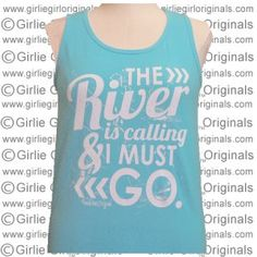 River trip shirt. I wish I had this!! Perfect for this next week!