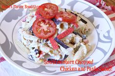 Southwestern Chopped Chicken and Pasta Salad!