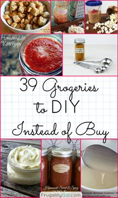 39 Grocery Items to DIY Instead of Buy. Save money and create healthier alternatives to your store-bought favorites.