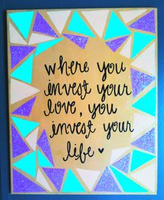 """Where you invest your love, you invest your life."" Inspirational canvas quote on ETSY!"