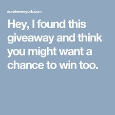 Hey, I found this giveaway and think you might want a chance to win too.