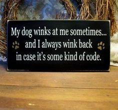Dog Lovers Can't Help But Smile At These 21 Adorably Funny Dog Signs Funny Dog Signs, Funny Dogs, Silly Dogs, Dog Quotes, Funny Quotes, Animal Quotes, Motivational Quotes, I Love Dogs, Puppy Love