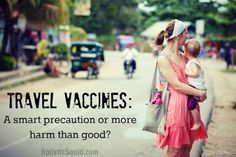 Travel Vaccines: A smart precaution or more harm than good? - Holistic Squid