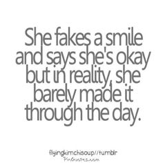 She fakes a smile and says she is okay....