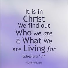 EPHESIANS It is in Christ we find out WHO we are and WHAT we are Living for.and the answer is we know WHO we are living for! Lord And Savior, God Jesus, Jesus Christ, Christian Life, Christian Quotes, Ephesians 1, Philippians 4, Psalms, Frases