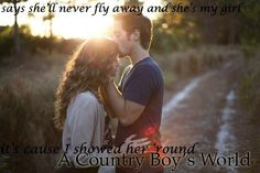Country Boy's World - Jason Aldean; love this song
