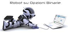 #Robot su #OpzioniBinarie; dove trovarli e quali sono i vantaggi