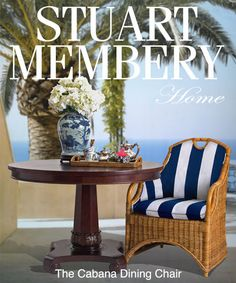 STUART MEMBERY HOME COLLECTION: THE CABANA DINING CHAIR...
