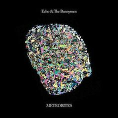 Echo and the Bunnymen 'Meteorites' Review
