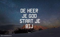 De HEER, je God, staat je bij. Jozua 1:9b