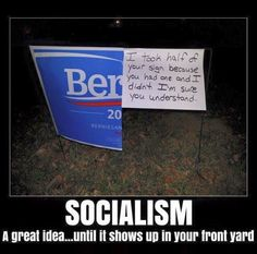 Take a Look at the Anti-Socialism Bernie Sanders Meme Going Viral Online: 'I Took Half Your Sign…' Campaign Signs, Liberal Logic, Stupid Liberals, Liberal Agenda, Political Memes, Political Views, Political Corruption, Political Cartoons, Sayings