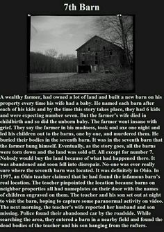 The 7th Barn - a creepy ghost story that truly does have a location to go along with this tale. Don't know if the teacher part is true, but the original story is supposedly true.