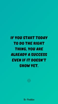 "John C. Maxwell quote - ""If you start today to do the right thing, you are already a success even if it doesn't show yet."" - Success Quotes Wallpaper iPhone/Android. Save the success quotes wallpapers that you loved the most and set them as background for your phone to get some motivation every time you pick it up. Also with other B3-Positive quotes and affirmations wallpapers. Enjoy our motivational quotes for success for iPhone/Android #phonequotes #quoteswallpaper #successquotes"