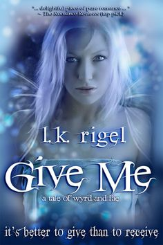 Give Me - A Tale of Wyrd and Fae. First book in the Wyrd and Fae series