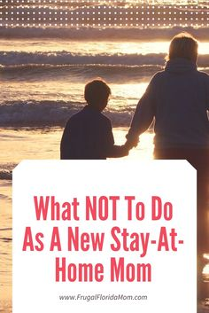 Don't do what I did. I Advice for new stay-at-home moms. I SAHM I Mom Life I www.FrugalFloridaMom.com
