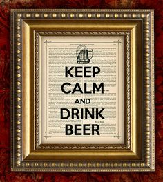KEEP CALM and Drink BEER On Men Man Gift for him by EncorePrints, $10.00