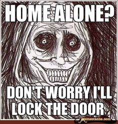 Home Alone? / Don't worry i'll lock the door