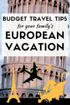 Budget Travel Tips for Your Family Vacation to Europe