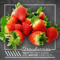 STRAWBERRIES have malic acid, a tooth-whitening agent! Rinse or brush after eating, as strawberries do contain sugar.