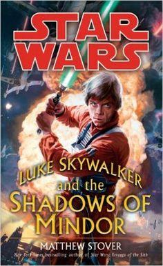 Amazon.com: Luke Skywalker and the Shadows of Mindor: Star Wars (Star Wars - Legends) eBook: Matthew Stover: Books