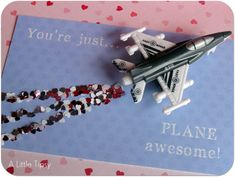 Valentine's Day Valentines {Plane Awesome} - A Little Tipsy
