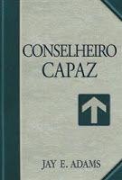 Biblioteca Evangélica: CONSELHEIRO CAPAZ