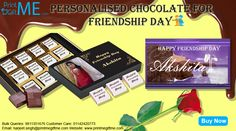 Personalised chocolates for your best friend on Friendship Day. Book now at www.printmegiftme.com or call at 9811351676/01142420773.