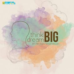 Think Big, Dream Big by VMD Pathman Senathirajah