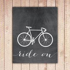 Bicycle Printable Art Print, Ride On, Chalkboard Home Decor, 8x10 Poster, Printable Wall Art, Instant Download ROBC