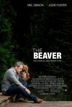 The Beaver ~ Mel Gibson, Jodie Foster, Jennifer Lawrence, Anton Yelchin.