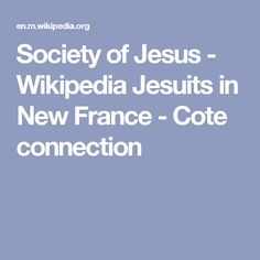 Society of Jesus - Wikipedia Jesuits in New France  - Cote connection