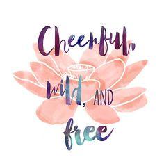 My Cheerful, wild, and free design: stickers, shirts, etc.  Inspired by my yoga practice, lokah samastah sukhino bhavantu, may all beings everywhere be happy wild and free