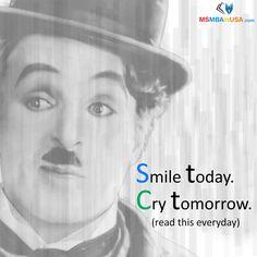 #smile #today #cry #tomorrow  #quote #lifequote #good #quotes #quotestagram #lifequotes #quoteoftheday #inspirationalquotes #motivationalquotes #motivationalmonday #Education #life #truth #inspire #positivequotes #motivation #usa #igers #msmbainusa #yourself #life Via MSMBAinUSA