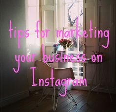 Entrepreneur Tip: The Ultimate Starter Guide to Marketing Your Business on Instagram.