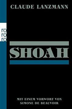 Shoah von Claude Lanzmann https://www.amazon.de/dp/3499627779/ref=cm_sw_r_pi_dp_K7eOxbK3SWWRV