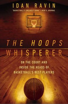 Buy The Hoops Whisperer: On the Court and Inside the Heads of Basketball's Best Players by Idan Ravin and Read this Book on Kobo's Free Apps. Discover Kobo's Vast Collection of Ebooks and Audiobooks Today - Over 4 Million Titles! Free Pdf Books, Free Ebooks, Latest Books, Wall Street Journal, What To Read, Best Player, Free Reading, Used Books, Memoirs
