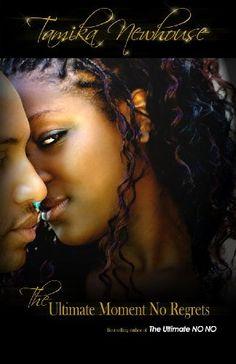 The Ultimate Moment No Regrets (Delphine Publications Presents) (The Ultimate NO NO Part 2) by Tamika Newhouse, http://www.amazon.com/dp/B0032FNZG6/ref=cm_sw_r_pi_dp_3APkrb0K7JAXA